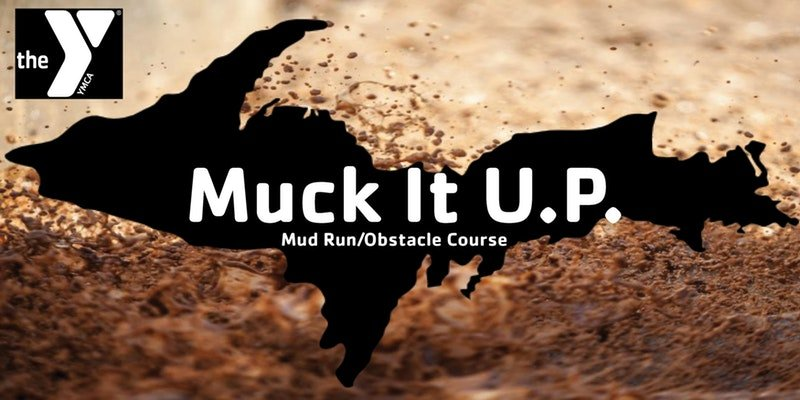 The YMCA of Marquette is hosting Muck It U.P. 2017!
