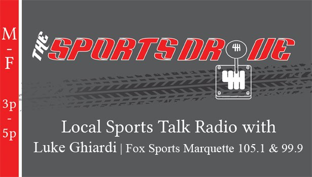The Sports Drive on Fox Sports Marquette 105.1 and 99.9